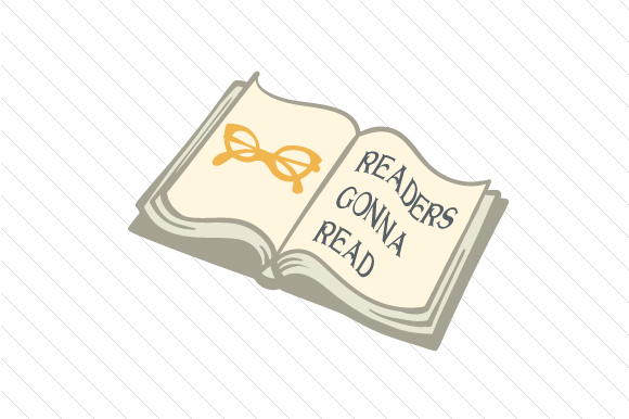 Download Free Readers Gonna Read Svg Cut File By Creative Fabrica Crafts for Cricut Explore, Silhouette and other cutting machines.