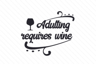 Adulting requires wine