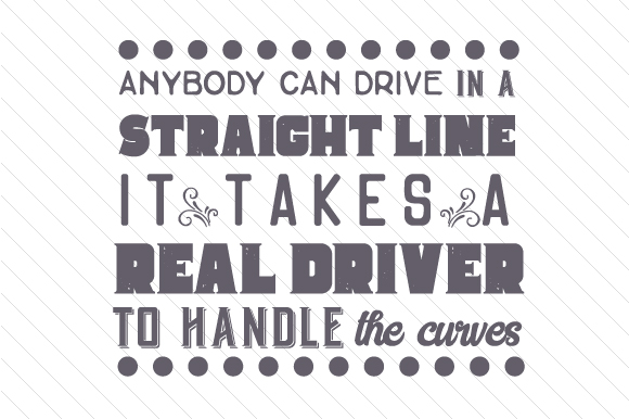 Download Free Anybody Can Drive In A Straight Line Svg Cut File By Creative for Cricut Explore, Silhouette and other cutting machines.