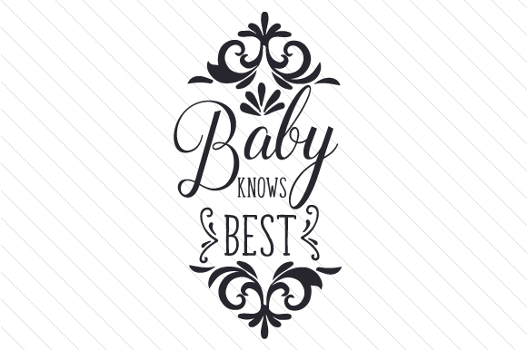 Baby Knows Best Kids Craft Cut File By Creative Fabrica Crafts