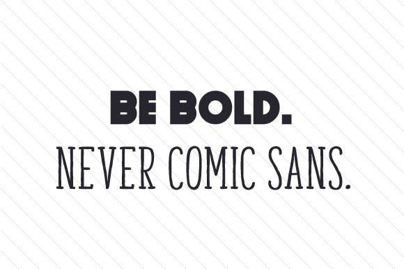 Download Free Be Bold Never Comic Sans Svg Cut File By Creative Fabrica Crafts for Cricut Explore, Silhouette and other cutting machines.