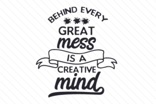 Behind every great mess is a creative mind