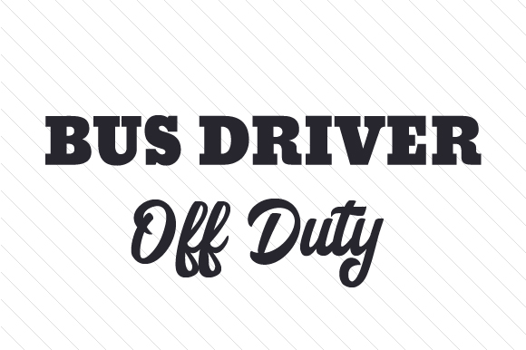 Download Free Bus Driver Off Duty Svg Cut File By Creative Fabrica Crafts for Cricut Explore, Silhouette and other cutting machines.