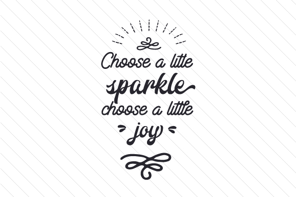 Download Free Choose A Litle Sparkle Choose A Little Joy Svg Cut File By for Cricut Explore, Silhouette and other cutting machines.