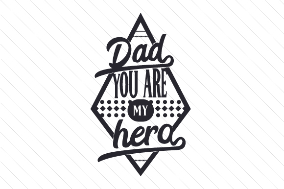 Download Free Dad You Are My Hero Svg Cut File By Creative Fabrica Crafts for Cricut Explore, Silhouette and other cutting machines.