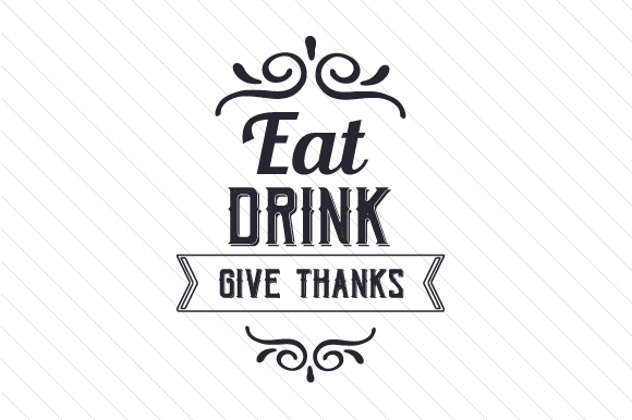 Eat Drink Give Thanks Craft Design By Creative Fabrica Crafts