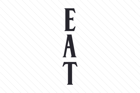Eat (vertical) Craft Design By Creative Fabrica Crafts