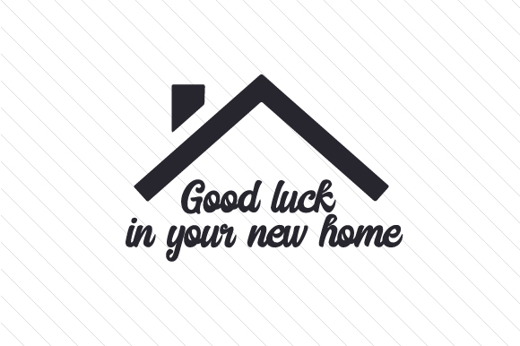 Good Luck In Your New Home Creative Fabrica