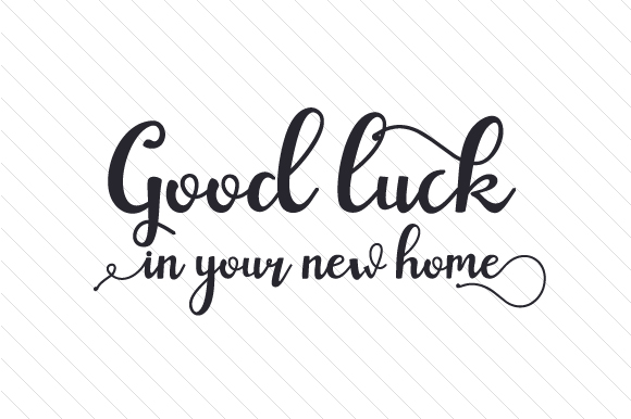 Download Free Good Luck In Your New Home Svg Cut File By Creative Fabrica for Cricut Explore, Silhouette and other cutting machines.