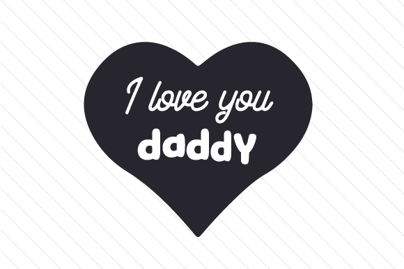 Download Free I Love You Daddy Svg Cut File By Creative Fabrica Crafts for Cricut Explore, Silhouette and other cutting machines.