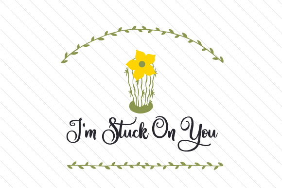 I'm Stuck on You Quotes Craft Cut File By Creative Fabrica Crafts