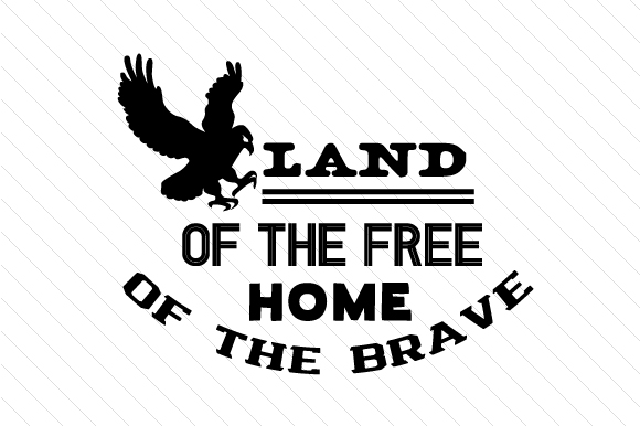 Download Free Land Of The Free Home Of The Brave Eagle Svg Cut File By for Cricut Explore, Silhouette and other cutting machines.