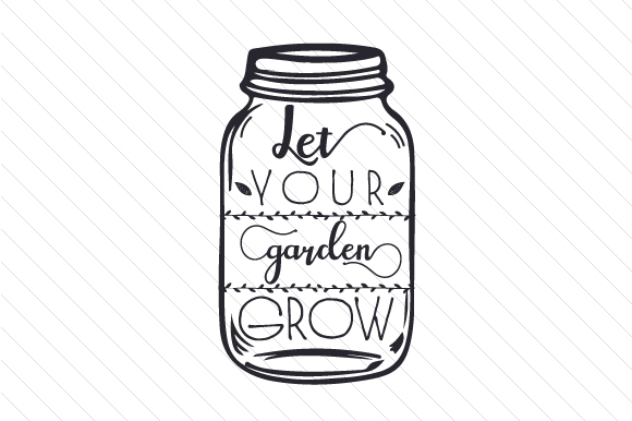 Download Free Let Your Garden Grow Svg Cut File By Creative Fabrica Crafts for Cricut Explore, Silhouette and other cutting machines.