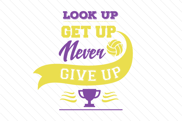 Download Free Look Up Get Up Never Give Up Volleyball Svg Cut File By Creative for Cricut Explore, Silhouette and other cutting machines.
