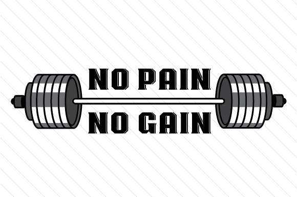 No Pain No Gain Sports Craft Cut File By Creative Fabrica Crafts