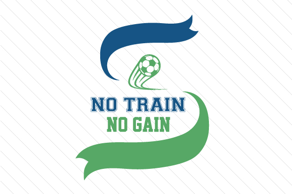 Download Free No Train No Gain Soccer Svg Cut File By Creative Fabrica Crafts for Cricut Explore, Silhouette and other cutting machines.