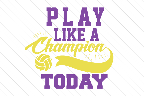 Download Free Play Like A Champion Today Volleyball Svg Cut File By Creative for Cricut Explore, Silhouette and other cutting machines.