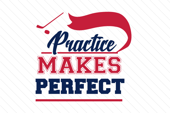 Practice Makes Perfect Hockey Sports Craft Cut File By Creative Fabrica Crafts