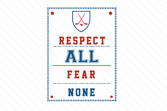 Respect All Fear None Hockey Sports Craft Cut File By Creative Fabrica Crafts