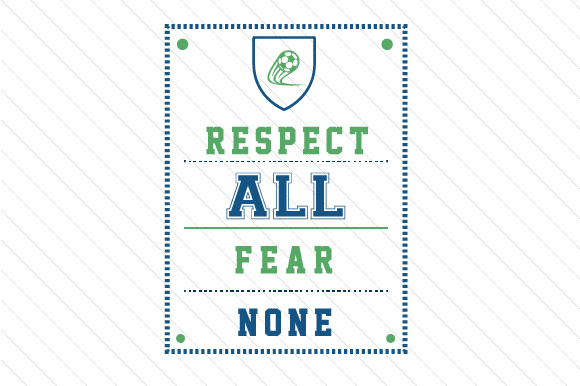 Respect All Fear None Soccer Sports Craft Cut File By Creative Fabrica Crafts