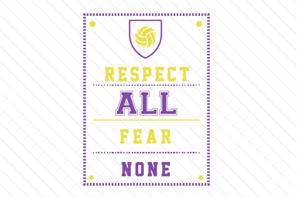 Respect All Fear None Volleyball Sports Craft Cut File By Creative Fabrica Crafts