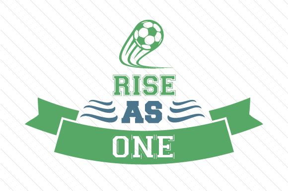 Rise As One Soccer Sports Craft Cut File By Creative Fabrica Crafts