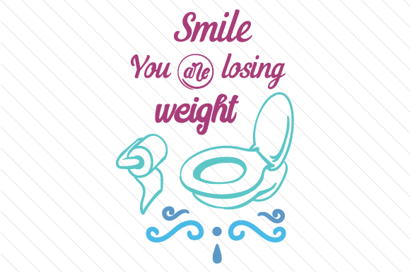 Smile You Are Losing Weight Bathroom Craft Cut File By Creative Fabrica Crafts