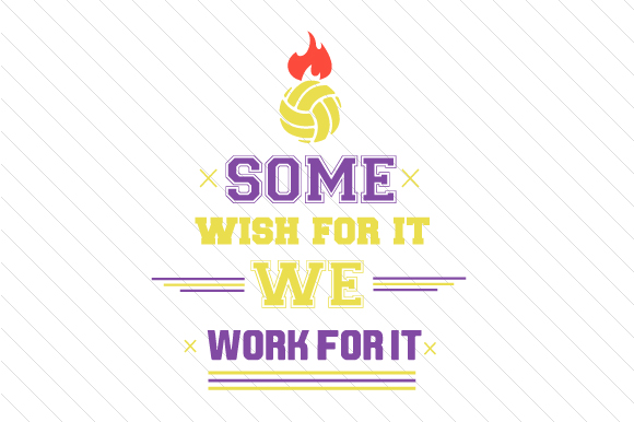 Download Free Some Wish For It We Work For It Volleyball Svg Cut File By for Cricut Explore, Silhouette and other cutting machines.