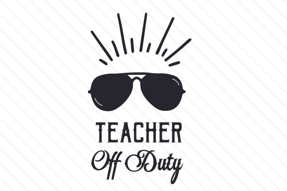 Download Free Teacher Off Duty Svg Cut File By Creative Fabrica Crafts for Cricut Explore, Silhouette and other cutting machines.