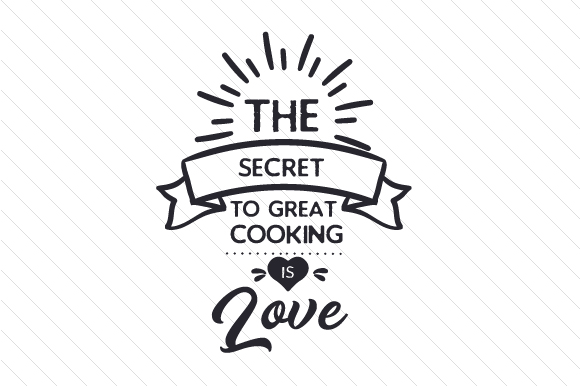 Download Free The Secret To Great Cooking Is Love Svg Cut File By Creative SVG Cut Files