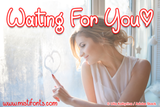 Waiting for You Font By Misti