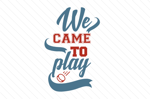 We Came to Play Hockey Sports Craft Cut File By Creative Fabrica Crafts