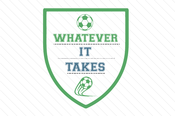 Whatever It Takes Soccer Sports Craft Cut File By Creative Fabrica Crafts