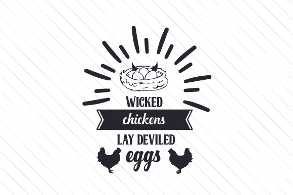 Wicked Chickens Lay Deviled Eggs Craft Design By Creative Fabrica Crafts