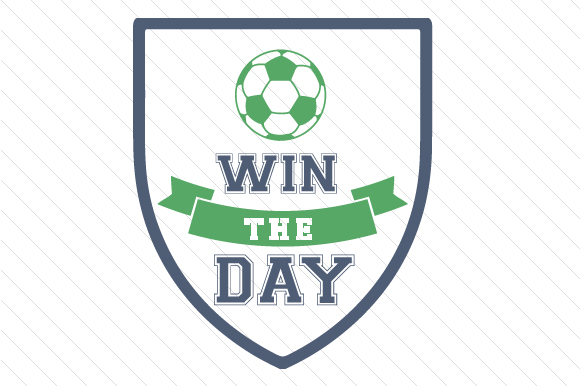 Win the Day Soccer Sports Craft Cut File By Creative Fabrica Crafts