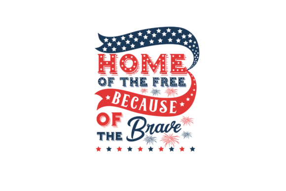 Download Free Home Of The Free Because Of The Brave Svg Cut File By Creative for Cricut Explore, Silhouette and other cutting machines.