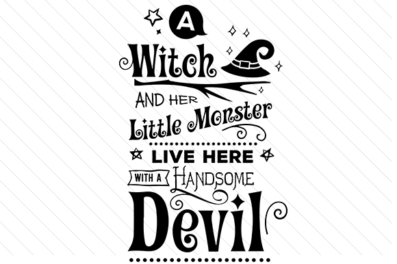A Witch and Her Little Monster Live Here with a Handsome Devil Halloween Plotterdatei von Creative Fabrica Crafts