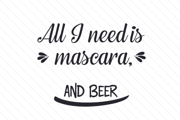 Download Free All I Need Is Mascara And Beer Svg Cut File By Creative Fabrica for Cricut Explore, Silhouette and other cutting machines.