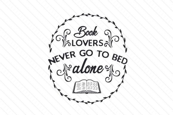 Book Lovers Never Go to Bed Alone Bedroom Craft Cut File By Creative Fabrica Crafts