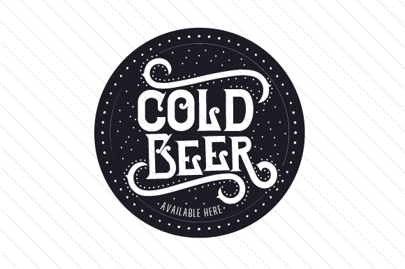 Cold Beer Available Here Food & Drinks Craft Cut File By Creative Fabrica Crafts