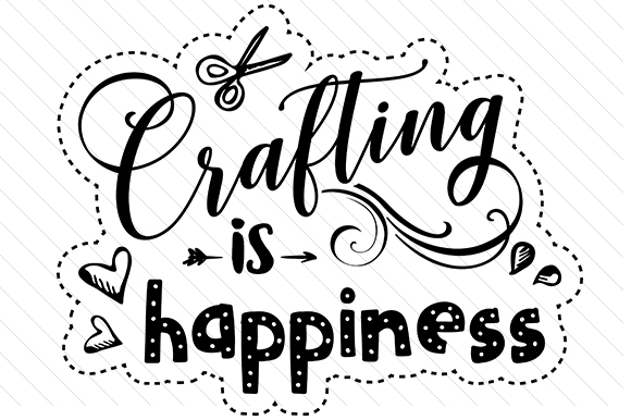 Crafting is Happiness Hobbies Plotterdatei von Creative Fabrica Crafts