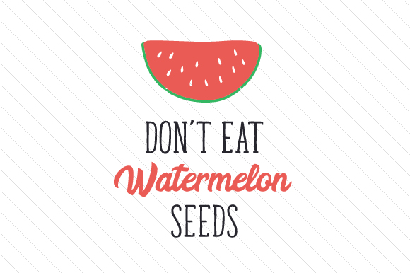 Don't Eat Watermelon Seeds Kids Craft Cut File By Creative Fabrica Crafts