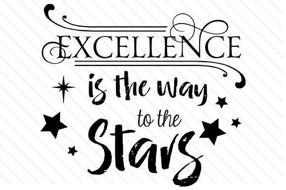 Excellence is the Way to the Stars Motivational Craft Cut File By Creative Fabrica Crafts