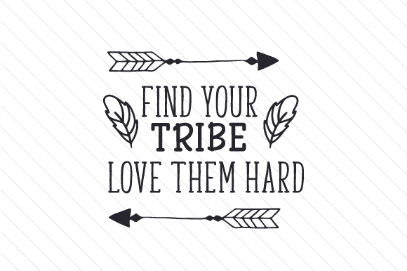 Download Free Find Your Tribe Love Them Hard Svg Cut File By Creative Fabrica for Cricut Explore, Silhouette and other cutting machines.