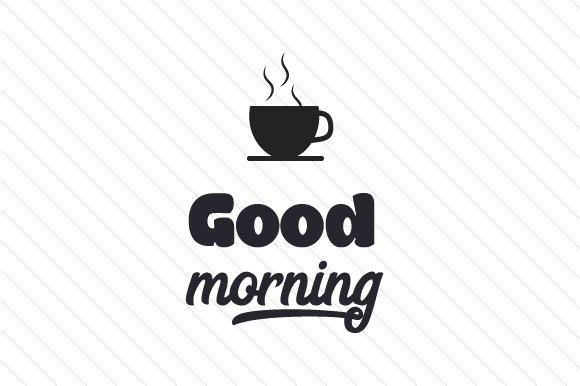 Download Free Good Morning Svg Cut File By Creative Fabrica Crafts Creative for Cricut Explore, Silhouette and other cutting machines.