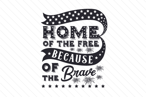 Home of the Free Because of the Brave Independence Day Craft Cut File By Creative Fabrica Crafts - Image 2