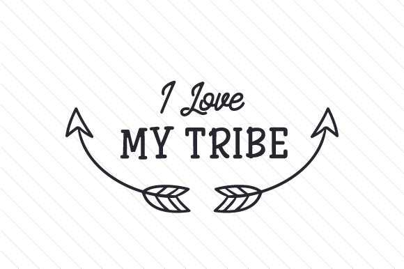 Download Free I Love My Tribe Svg Cut File By Creative Fabrica Crafts for Cricut Explore, Silhouette and other cutting machines.