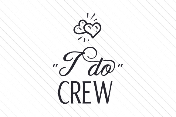 I Do Crew Svg Cut File By Creative Fabrica Crafts