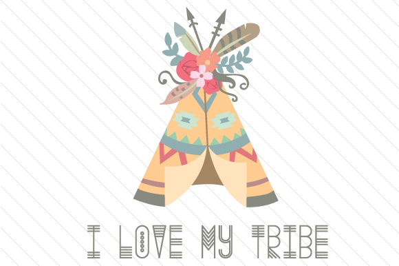 I Love My Tribe Boho Craft Cut File By Creative Fabrica Crafts