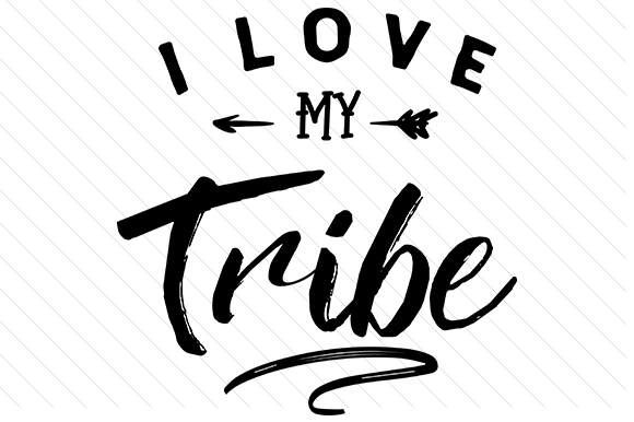 I Love My Tribe Svg Cut File By Creative Fabrica Crafts